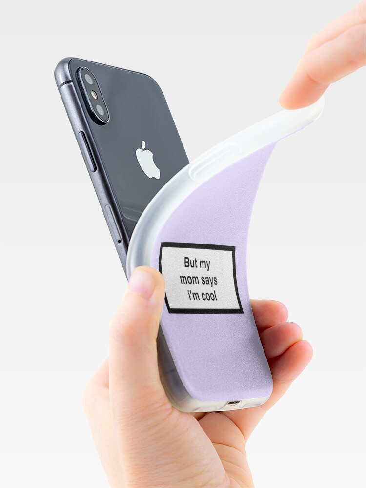 Alternate view of But my mom says i'm cool iPhone Case & Cover