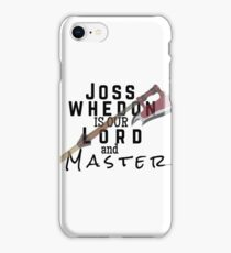 Joss Whedon Is Our Lord And Masters iPhone Case/Skin