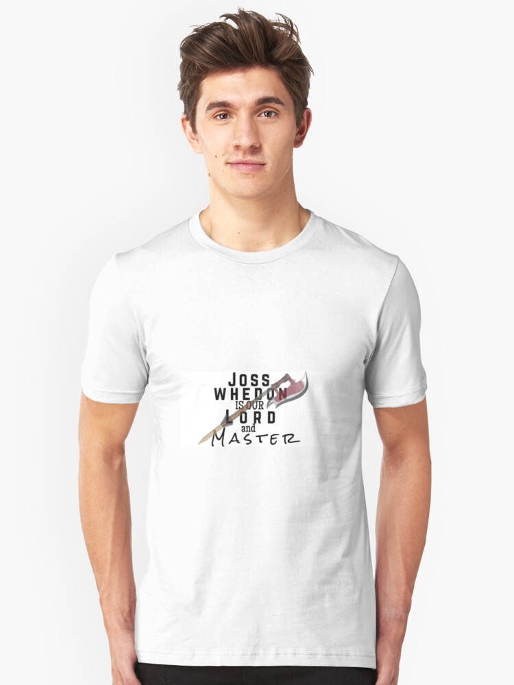 Joss Whedon Is Our Lord And Masters Unisex T-Shirt Front
