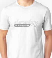 Elementary, My Dear Watson Unisex T-Shirt