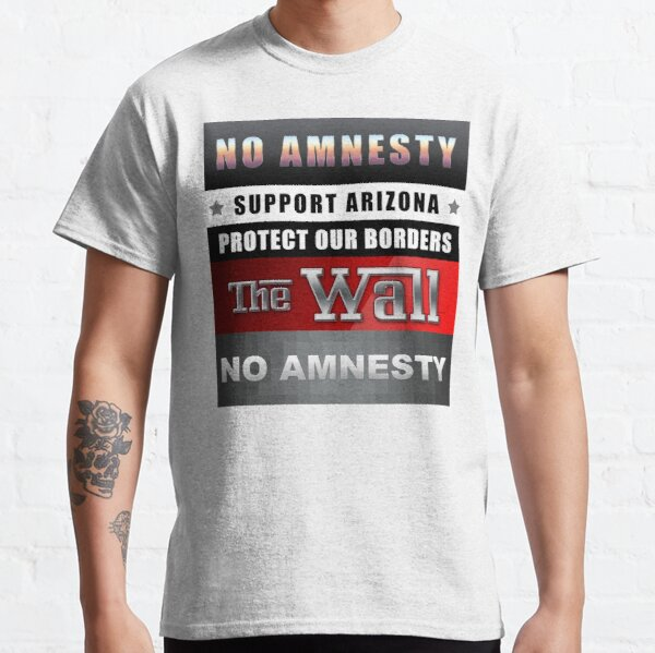 Protect Our Borders Classic T-Shirt