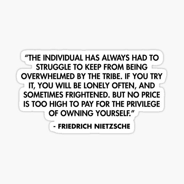 «L'individu a toujours dû lutter pour ne pas être submergé par la tribu.» - Friedrich Nietzsche Sticker