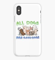 all dogs are good dogs iPhone Case/Skin