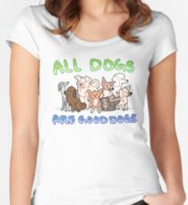 all dogs are good dogs Women's Fitted Scoop T-Shirt