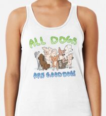 all dogs are good dogs Women's Tank Top