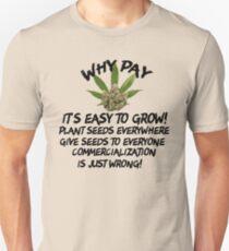 Marijuana Grow It Give It Away Unisex T-Shirt