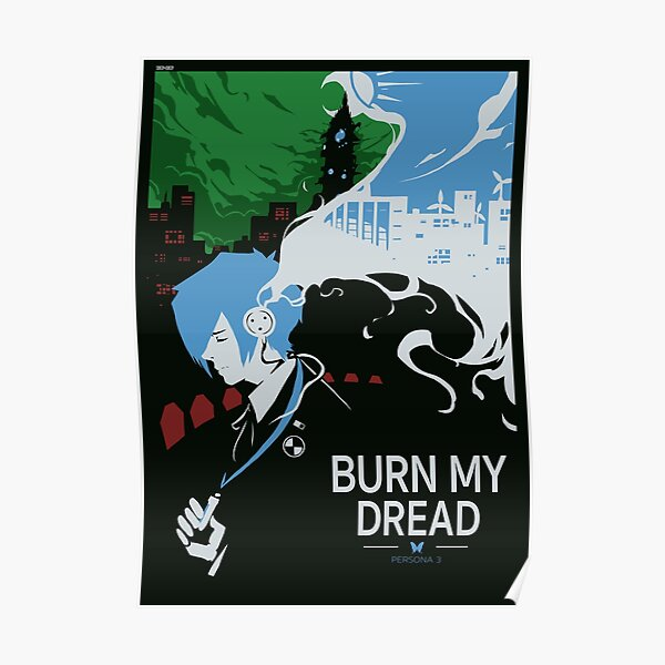 Burn my Dread Poster