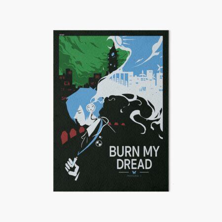 Burn my Dread Art Board Print
