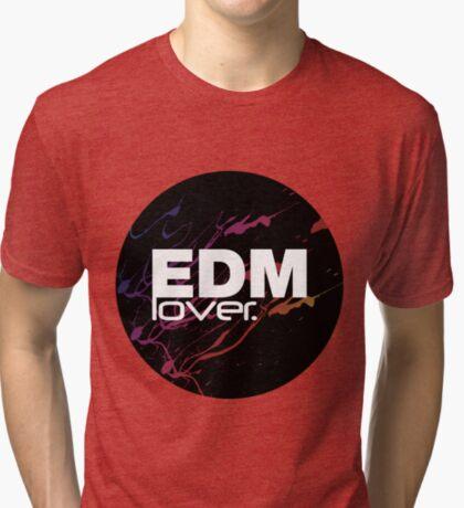EDM (Electronic Dance Music) Lover. Tri-blend T-Shirt