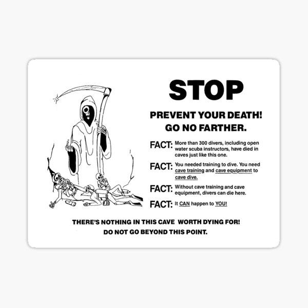PREVENT YOUR DEATH! GO NO FARTHER Sticker