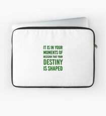Inspiration quote - It is in your moments of decision that your destiny is shaped Laptop Sleeve
