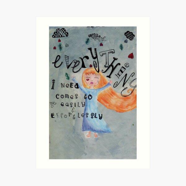 Everything I need Art Print