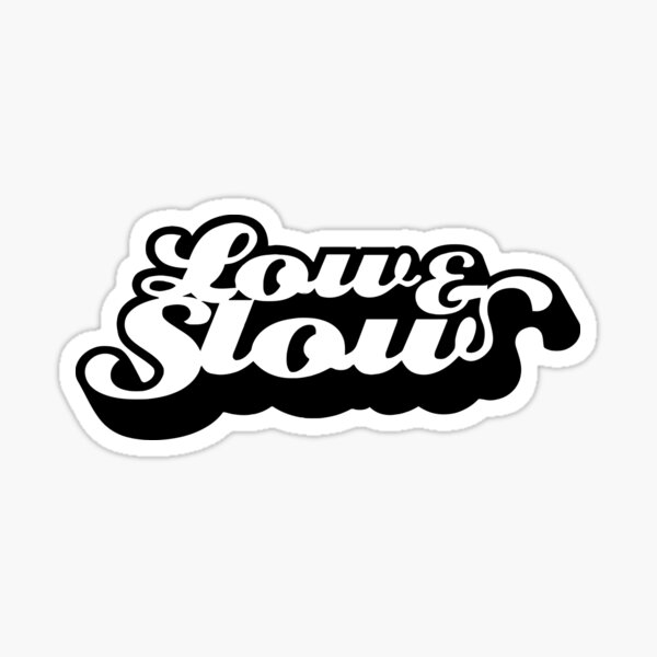 Low and Slow Sticker