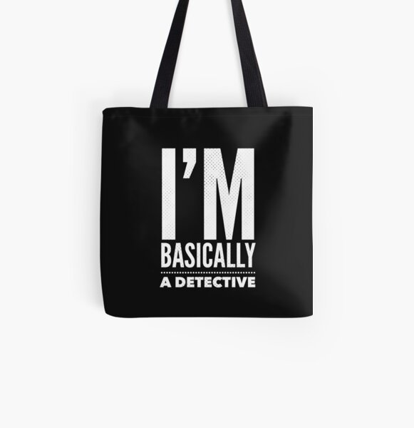 Basically a detective  All Over Print Tote Bag