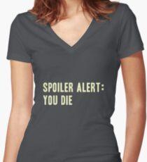 Spoiler Alert: You Die (light lettering) Women's Fitted V-Neck T-Shirt