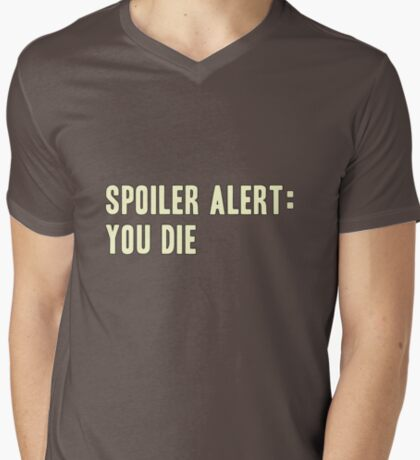 Spoiler Alert: You Die (light lettering) T-Shirt