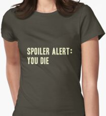 Spoiler Alert: You Die (light lettering) Women's Fitted T-Shirt