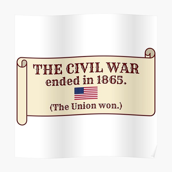 The Civil War ended in 1865. (The Union won.) Poster