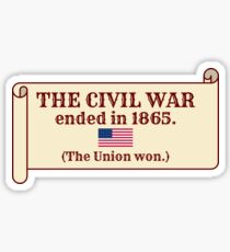The Civil War ended in 1865. (The Union won.) Glossy Sticker