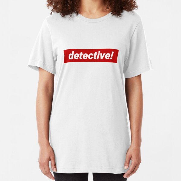 Detective! Slim Fit T-Shirt