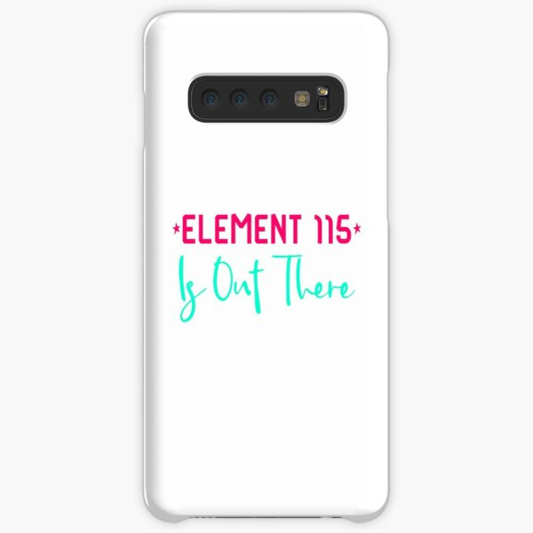 Space Element 115 is Out There Funny Area 51 Quote Samsung Galaxy Snap Case