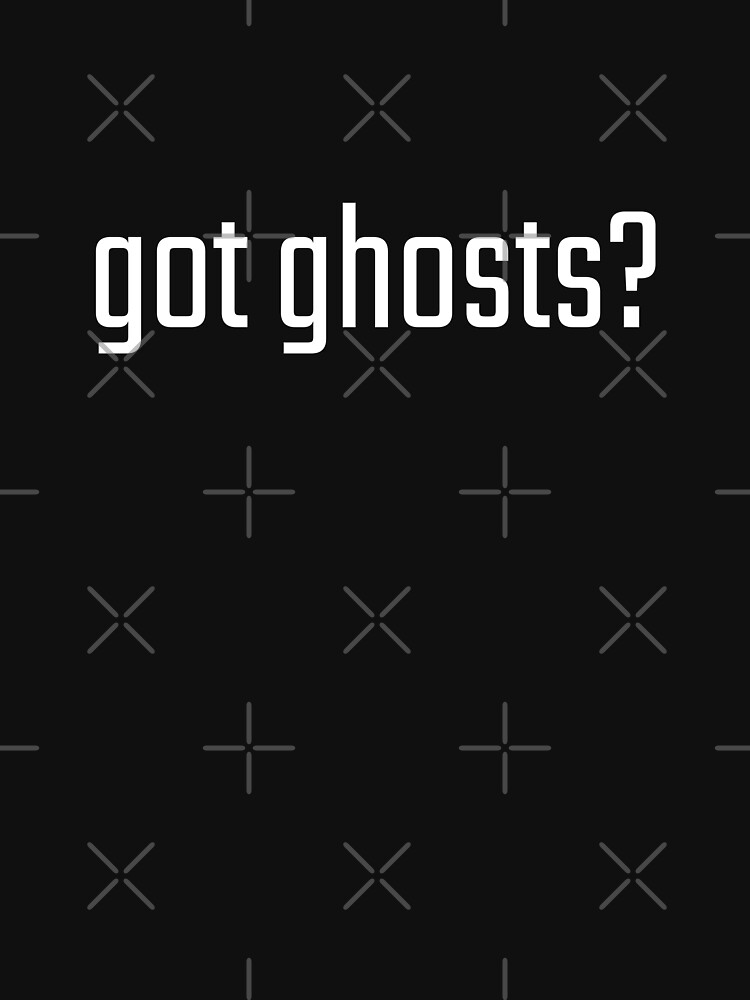 Got Ghosts? by GhostlyWorld