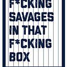 F * cking Savages in der F * cking Box NYY Baseball von kdelitto