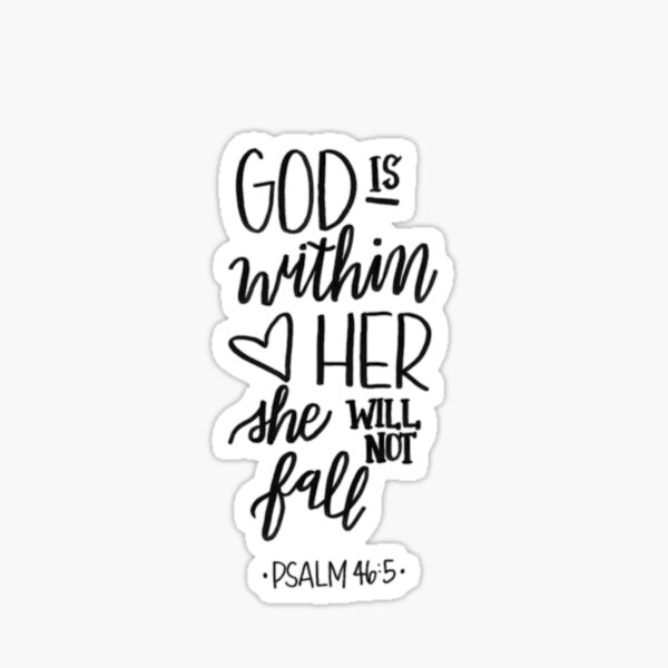 God is within her she will not fall Psalm 46:5 Sticker