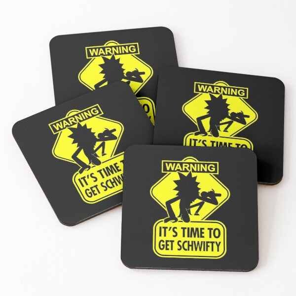 Warning It's Time To Get Schwifty Sign Coasters (Set of 4)