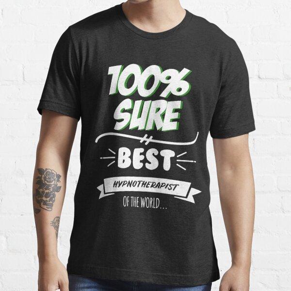 Hypnotherapist Funny Slogan Hobby Work Worker Job Fun Saying Gift Essential T-Shirt