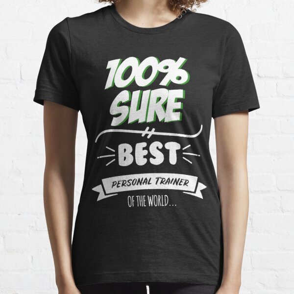 Personal Trainer Funny Slogan Hobby Work Worker Job Fun Saying Gift Essential T-Shirt