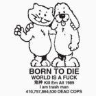 born to die, world a fuck by 4wex