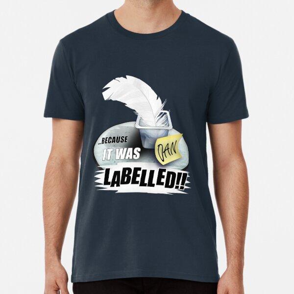 It Was Labelled Premium T-Shirt