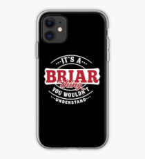 It's a BRIAR Thing You Wouldn't Understand T-Shirt & Merchandise iPhone Case