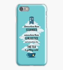 Doctor Who Somewhere tea is getting cold iPhone Case/Skin