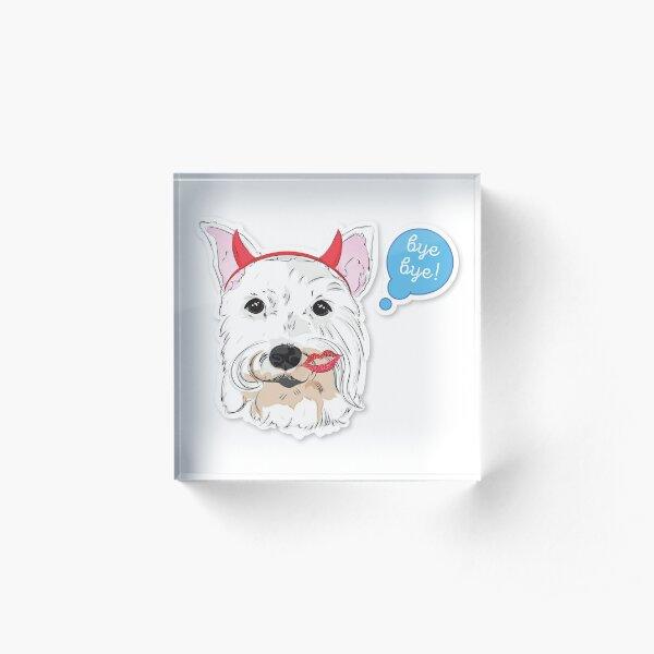 "Cutie Canine Schnauzer ""Bye, bye!"" Acrylic Block"
