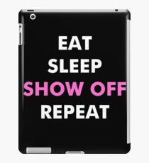 Dolph Ziggler - Eat, Sleep, Show Off, Repeat iPad Case/Skin
