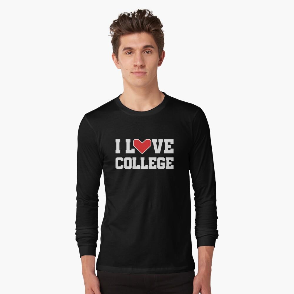 I Love College Long Sleeve T-Shirt