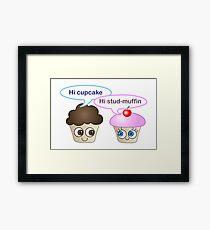 Hi cupcake, hi stud-muffin Framed Print