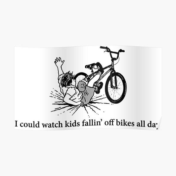 Kids Fallin' Off Bikes Poster