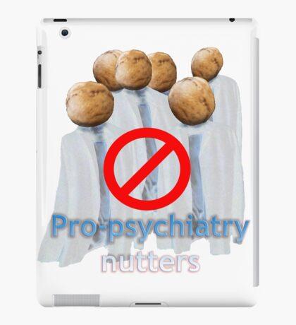 Pro-psychiatry nutters iPad Case/Skin