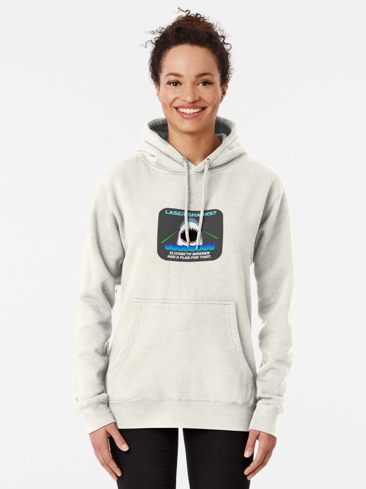 Alternate view of Laser Sharks? Elizabeth Warren has a plan for that. Pullover Hoodie