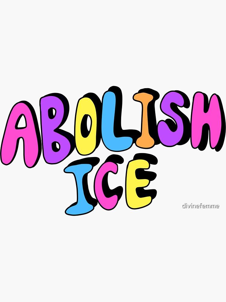ABOLISH ICE by divinefemme