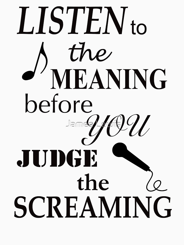 TShirtGifter presents: Listen To The Meaning Before You Judge The Screaming | Unisex T-Shirt