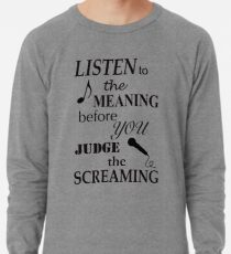 Listen To The Meaning Before You Judge The Screaming Lightweight Sweatshirt