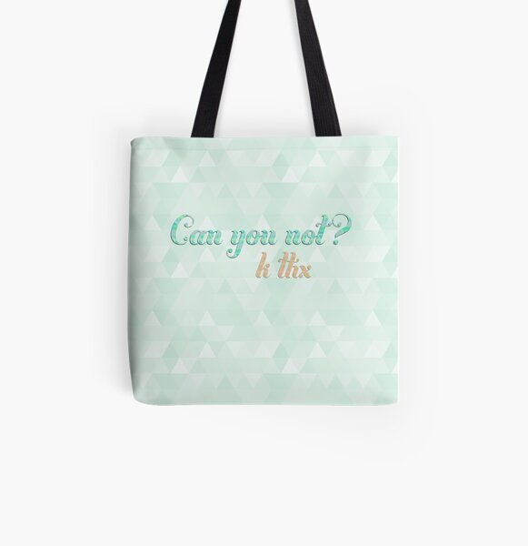 Can you not? All Over Print Tote Bag