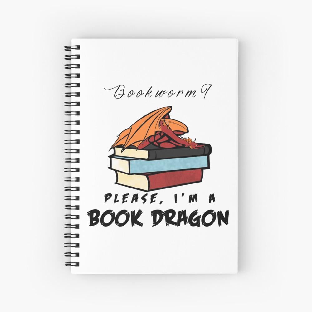 ¿Ratón de biblioteca? Por favor, soy un dragón de libros. Cuaderno de espiral