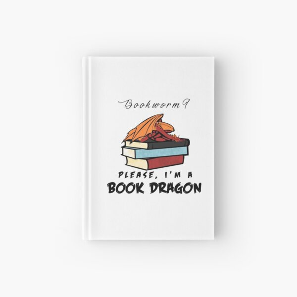 Bookworm? Please, I'm a book dragon. Hardcover Journal