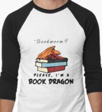 Bookworm? Please, I'm a book dragon. Men's Baseball ¾ T-Shirt