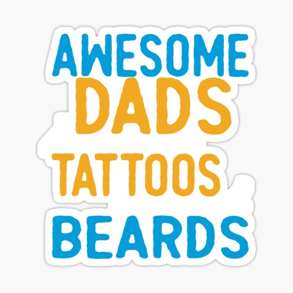 Awesome Dads have Tattoos and Beards Sticker